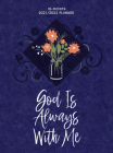God Is Always with Me (2022 Planner): 18 Month Ziparound Planner Cover Image