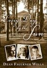 Every Day by the Sun: A Memoir of the Faulkners of Mississippi Cover Image