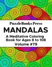 PuzzleBooks Press Mandalas: A Meditative Coloring Book for Ages 8 to 108 (Volume 79) Cover Image