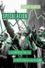Speculation: A History of the Fine Line Between Gambling and Investing Cover Image