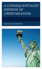 A Consequentialist Defense of Libertarianism Cover Image