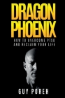 Dragon Phoenix: Rising from the Ashes of PTSD-A True Story Cover Image