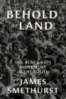 Behold the Land: The Black Arts Movement in the South Cover Image