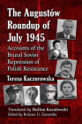 The Augustow Roundup of July 1945: Accounts of the Brutal Soviet Repression of Polish Resistance Cover Image