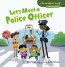 Let's Meet a Police Officer (Cloverleaf Books: Community Helpers) Cover Image