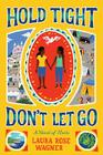 Hold Tight, Don't Let Go: A Novel of Haiti Cover Image