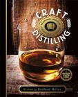 Craft Distilling: Making Liquor Legally at Home Cover Image