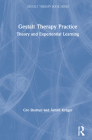 Gestalt Therapy Practice: Theory and Experiential Learning Cover Image