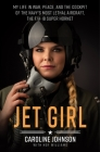 Jet Girl: My Life in War, Peace, and the Cockpit of the Navy's Most Lethal Aircraft, the F/A-18 Super Hornet Cover Image