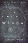 Simply Wicca: A Beginner's Guide to the Craft of the Wise Cover Image