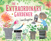 The Extraordinary Gardener Cover Image