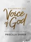 Discerning the Voice of God - Bible Study Book: How to Recognize When God Speaks Cover Image