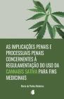 As implicações penais e processuais penais concernentes à regulamentação do uso da Cannabis sativa para fins medicinais Cover Image