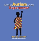 Maybe Autism Is My Superpower Cover Image