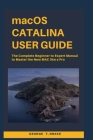 macOS Catalina User Guide: The Complete Beginner to Expert Manual to Master the New Mac like a Pro Cover Image
