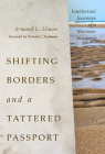 Shifting Borders and a Tattered Passport: Intellectual Journeys of a Mormon Academic Cover Image