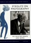 Stieglitz on Photography: His Selected Essays and Notes Cover Image