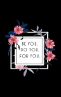 Be You. Do You. For You.: 2020 Weekly Planner With Positive Affirmations & Notes Pages - 5x8 Small Handy Size - 2020 Pocket Diary - Agenda Plann Cover Image