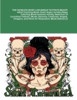THE WORLD'S MOST LUXURIOUS TATTOO'S BEAST! Adult Coloring Book: Giant Super Jumbo Mega Coloring Book Features Variety Selection of Luxurious Tattoos, Cover Image