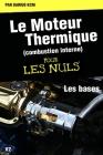 Le moteur thermique (Combustion interne) pour les nuls-LES BASES: TOME 1(New édition) Cover Image