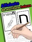Alfabeto de escritura hebrea: Práctica del libro de trabajo para aprender a rastrear y escribir Alef-Bet Cover Image