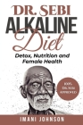 Dr. Sebi Alkaline Diet: Detox, Nutrition and Female Health Cover Image
