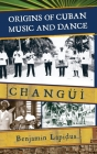 Origins of Cuban Music and Dance: Changüí Cover Image