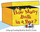How Many Bugs in a Box?: A Pop-up Counting Book (David Carter's Bugs) Cover Image