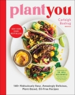 PlantYou: 140+ Ridiculously Easy, Amazingly Delicious Plant-Based Oil-Free Recipes Cover Image