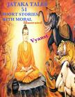 Jataka Tales - 51 short stories with Moral (Illustrated) Cover Image