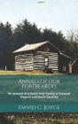 Annals of our Forebearers: An account of a Scots-Irish Family in Colonial Virginia and North Carolina Cover Image