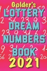 2021 Lottery Numbers Dream Book: Code Your Dreams Into Lotto Numbers You Can Use (USA, UK, EUROPE) Cover Image