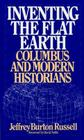 Inventing the Flat Earth: Columbus and Modern Historians Cover Image
