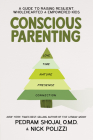 Conscious Parenting: A Guide to Raising Resilient, Wholehearted & Empowered Kids Cover Image