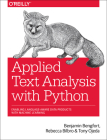 Applied Text Analysis with Python: Enabling Language-Aware Data Products with Machine Learning Cover Image