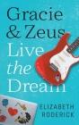 Gracie & Zeus Live the Dream Cover Image