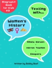 Texting with Women's History: Amelia Earhart, Harriet Tubman, and Cleopatra Biography Book for Kids Cover Image