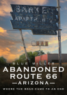 Abandoned Route 66 Arizona: Where the Road Came to an End (America Through Time) Cover Image