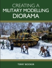 Creating a Military Modelling Diorama Cover Image