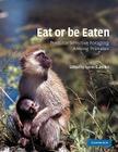 Eat or Be Eaten: Predator Sensitive Foraging Among Primates Cover Image