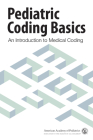 Pediatric Coding Basics: An Introduction to Medical Coding Cover Image