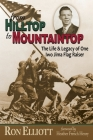 from Hilltop to Mountaintop The Life & Legacy of One Iwo Jima Flag Raiser Cover Image