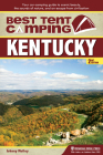 Best Tent Camping: Kentucky: Your Car-Camping Guide to Scenic Beauty, the Sounds of Nature, and an Escape from Civilization Cover Image