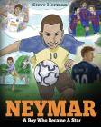 Neymar: A Boy Who Became A Star. Inspiring children book about Neymar - one of the best soccer players in history. (Soccer Boo Cover Image