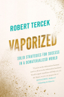 Vaporized: Solid Strategies for Success in a Dematerialized World Cover Image