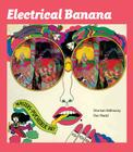 Electrical Banana: Masters of Psychedelic Art Cover Image