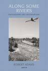Along Some Rivers: Photographs and Conversations Cover Image
