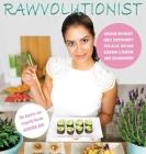 Rawvolutionist: Vegane Rohkost Neu Definiert Für Alle, Die Das Essen Lieben Und Zelebrieren Cover Image