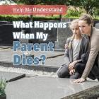 What Happens When My Parent Dies? Cover Image