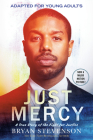 Just Mercy (Movie Tie-In Edition, Adapted for Young Adults): A True Story of the Fight for Justice Cover Image